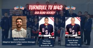 A preview of the video with Dylan on the left, Tim in the middle, and Kevin on the right. The background image is a picture of the USA Blind Hockey team. The text says Turnbull TV #42, USA Blind Hockey.
